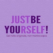 semplicemente sii te stesso
